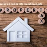 Turning back taxes on homes into investment gold