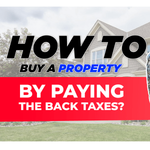 How to Buy Property By Paying Back Taxes