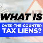 Over The Counter Tax Liens