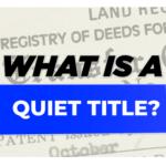 What Does Quiet Title Mean?