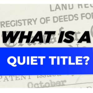What Does Quiet Title Mean?