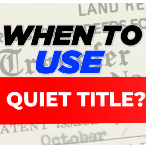 When to Use Quiet Title